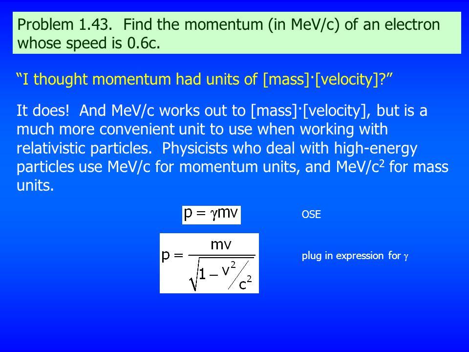 I thought momentum had units of [mass]·[velocity]